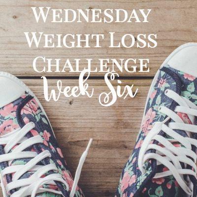 12 week wednesday weight loss challenge week six