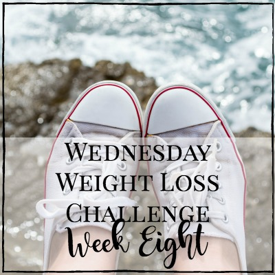 Wednesday Weight Loss Challenge Week Eight