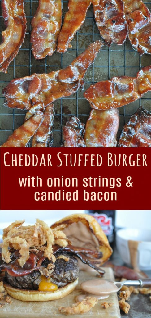 Cheddar Stuffed Burger with Onion Strings and Candied Bacon