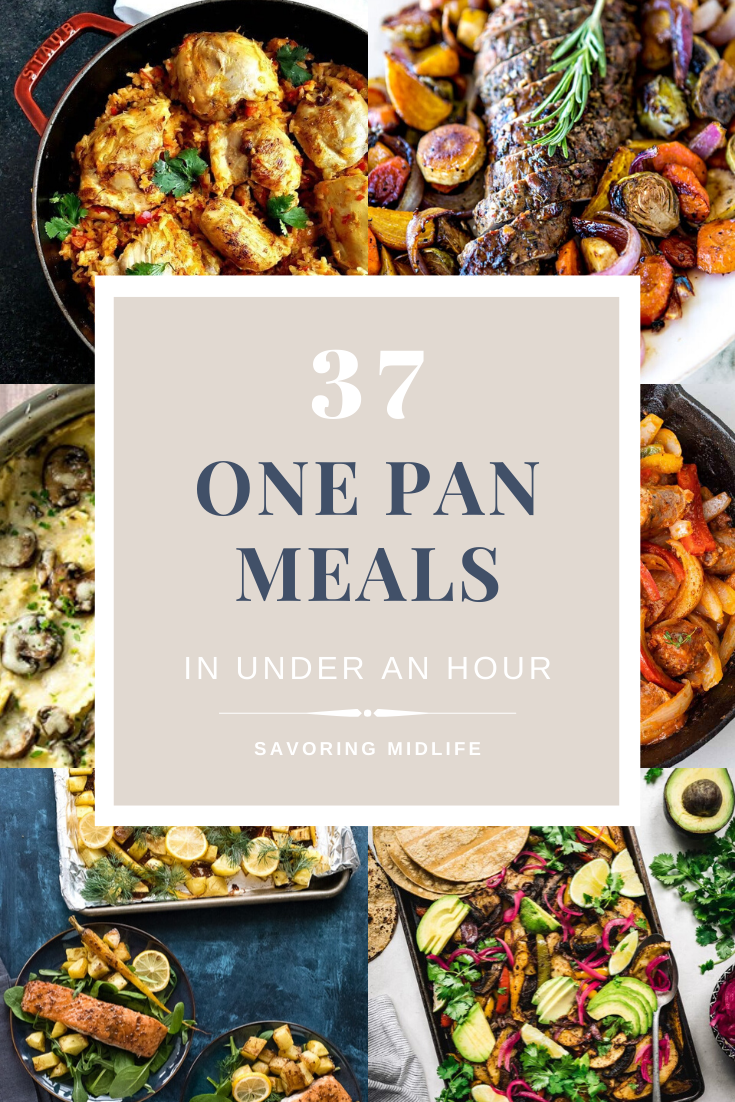 37 Amazing one pan meals to have dinner ready in under an hour and make cleanup a breeze